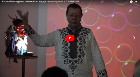 Le langage des masques Gule Wamkulu conférence Mushagalusa 2018
